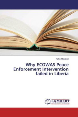 Why ECOWAS Peace Enforcement Intervention failed in Liberia