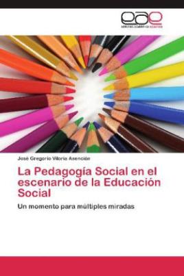 La Pedagogía Social en el escenario de la Educación Social