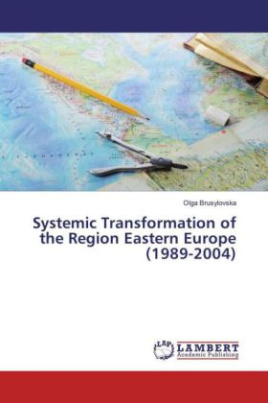 Systemic Transformation of the Region Eastern Europe (1989-2004)