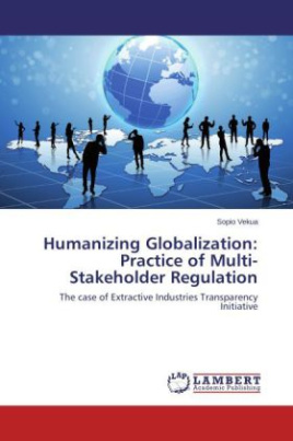 Humanizing Globalization: Practice of Multi-Stakeholder Regulation