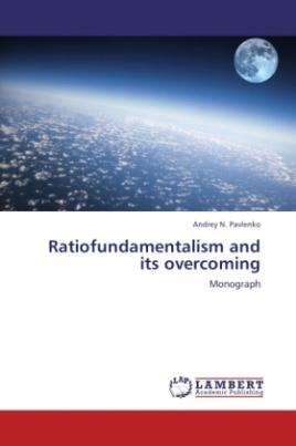 Ratiofundamentalism and its overcoming