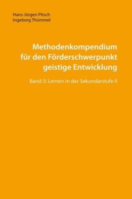 Methodenkompendium für den Förderschwerpunkt geistige Entwicklung. Bd.3