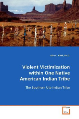 Violent Victimization within One Native American  Indian Tribe