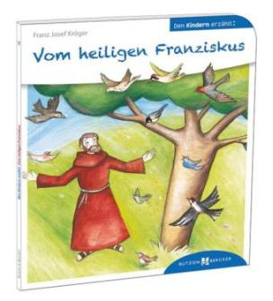 Vom heiligen Franziskus den Kindern erzählt