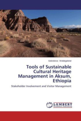 Tools of Sustainable Cultural Heritage Management in Aksum, Ethiopia