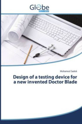 Design of a testing device for a new invented Doctor Blade