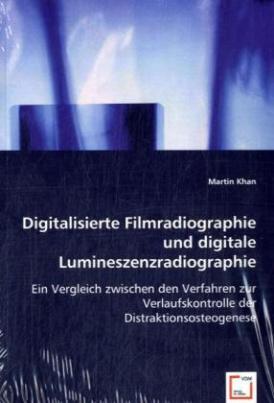 Digitalisierte Filmradiographie und digitale Lumineszenzradiographie