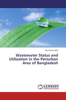 Wastewater Status and Utilization in the Periurban Area of Bangladesh