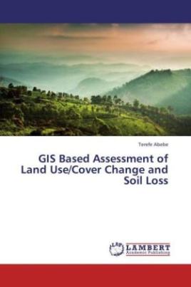 GIS Based Assessment of Land Use/Cover Change and Soil Loss