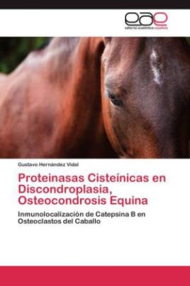 Proteinasas Cisteínicas en Discondroplasia, Osteocondrosis Equina