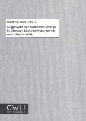 Gegenwart des Konservativismus in Literatur, Literaturwissenschaft und Literaturkritik