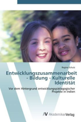 Entwicklungszusammenarbeit - Bildung - Kulturelle Identität
