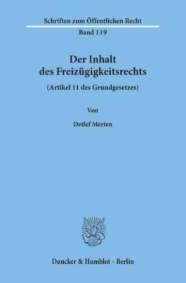 Der Inhalt des Freizügigkeitsrechts (Artikel 11 des Grundgesetzes).