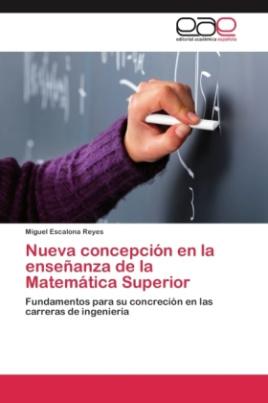 Nueva concepción en la enseñanza de la Matemática Superior