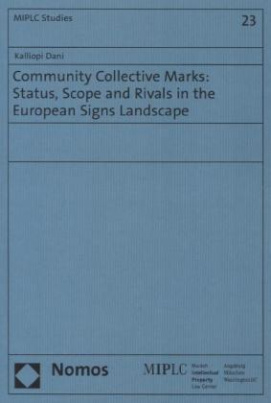 Community Collective Marks: Status, Scope and Rivals in the European Signs Landscape
