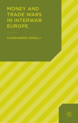 Money and Trade Wars in Interwar Europe