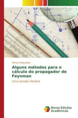 Alguns métodos para o cálculo do propagador de Feynman