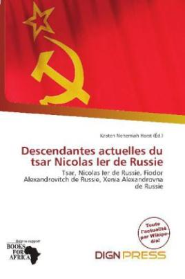 Descendantes actuelles du tsar Nicolas Ier de Russie