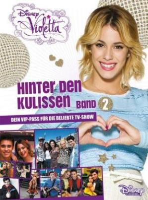 Disney Violetta - Hinter den Kulissen. Bd.2