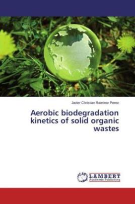 Aerobic biodegradation kinetics of solid organic wastes
