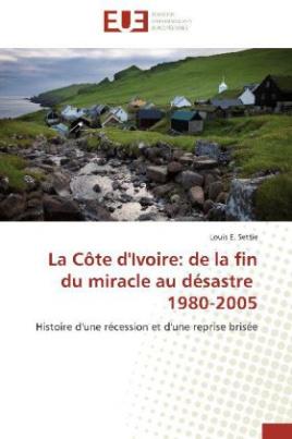 La Côte d'Ivoire: de la fin du miracle au désastre 1980-2005