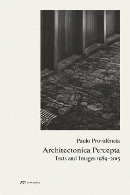Paulo Providência - Architectonica Percepta