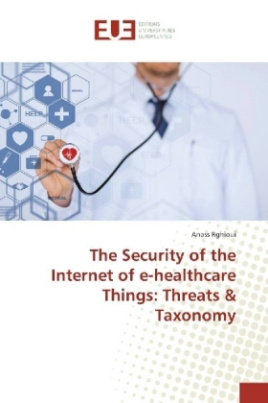 The Security of the Internet of e-healthcare Things: Threats & Taxonomy
