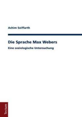 Die Sprache Max Webers