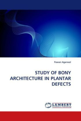 STUDY OF BONY ARCHITECTURE IN PLANTAR DEFECTS