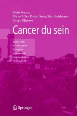Cancer du sein Compte rendu du cours supérieur francophone de cancérologie (Saint-Paul-de-Vence, 14-17 janvier 2009)