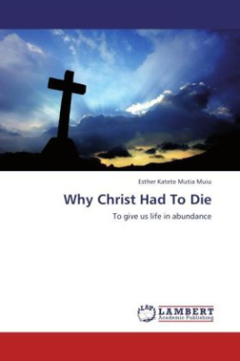 Why Christ Had To Die
