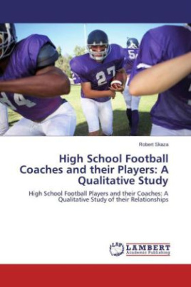 High School Football Coaches and their Players: A Qualitative Study