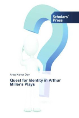 Quest for Identity in Arthur Miller's Plays