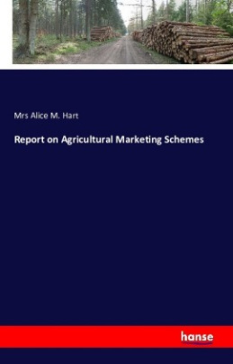 Report on Agricultural Marketing Schemes
