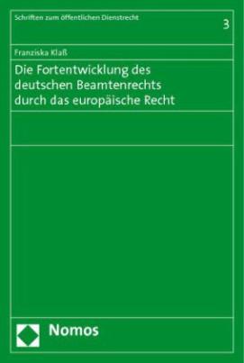 Die Fortentwicklung des deutschen Beamtenrechts durch das europäische Recht