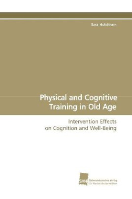 Physical and Cognitive Training in Old Age