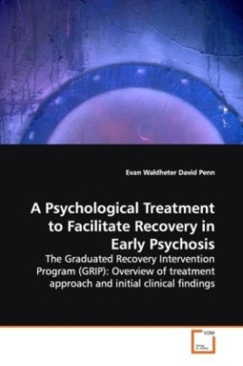 A Psychological Treatment to Facilitate Recovery  in Early Psychosis