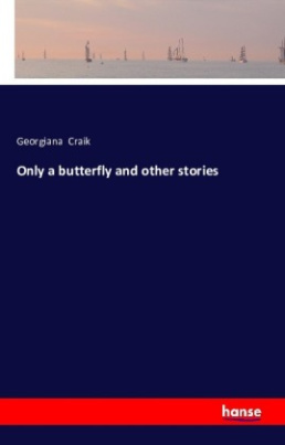 Only a butterfly and other stories