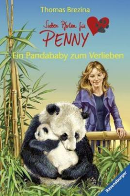 Sieben Pfoten für Penny - Ein Pandababy zum Verlieben