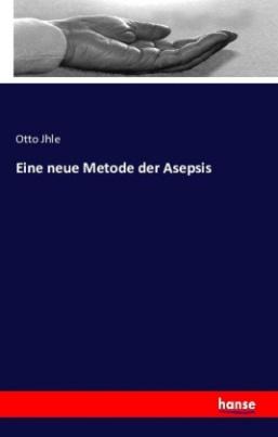 Eine neue Metode der Asepsis