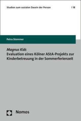 Magnus Kids. Evaluation eines Kölner AStA-Projekts zur Kinderbetreuung in der Sommerferienzeit