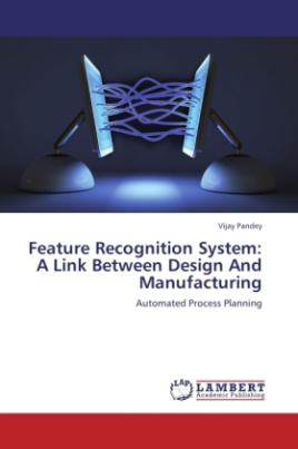 Feature Recognition System: A Link Between Design And Manufacturing