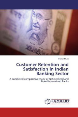 Customer Retention and Satisfaction in Indian Banking Sector