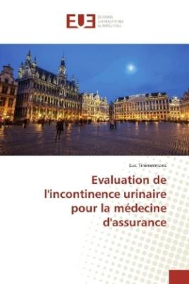 Evaluation de l'incontinence urinaire pour la médecine d'assurance