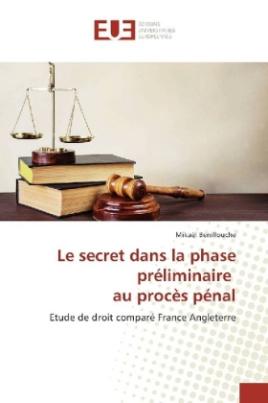Le secret dans la phase préliminaire au procès pénal