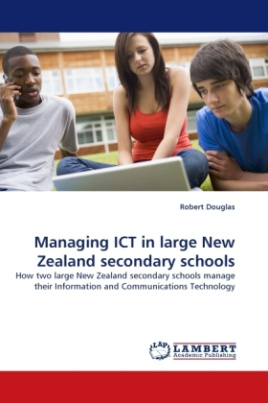Managing ICT in large New Zealand secondary schools