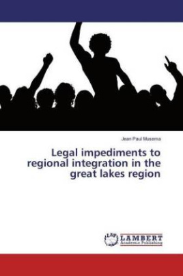 Legal impediments to regional integration in the great lakes region