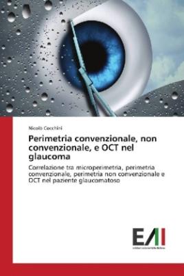 Perimetria convenzionale, non convenzionale, e OCT nel glaucoma