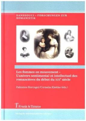 Les femmes en mouvement - L'univers sentimental et intellectuel des romancières du début du XIXe siècle