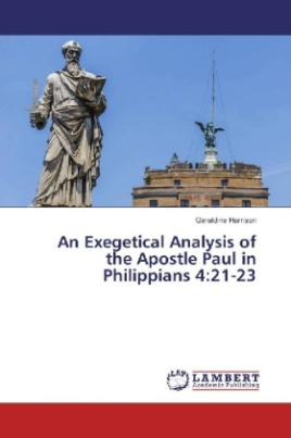 An Exegetical Analysis of the Apostle Paul in Philippians 4:21-23